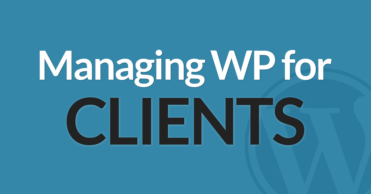 Managing WordPress for Clients