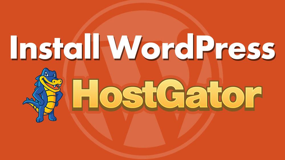 Install WordPress on HostGator in 2019